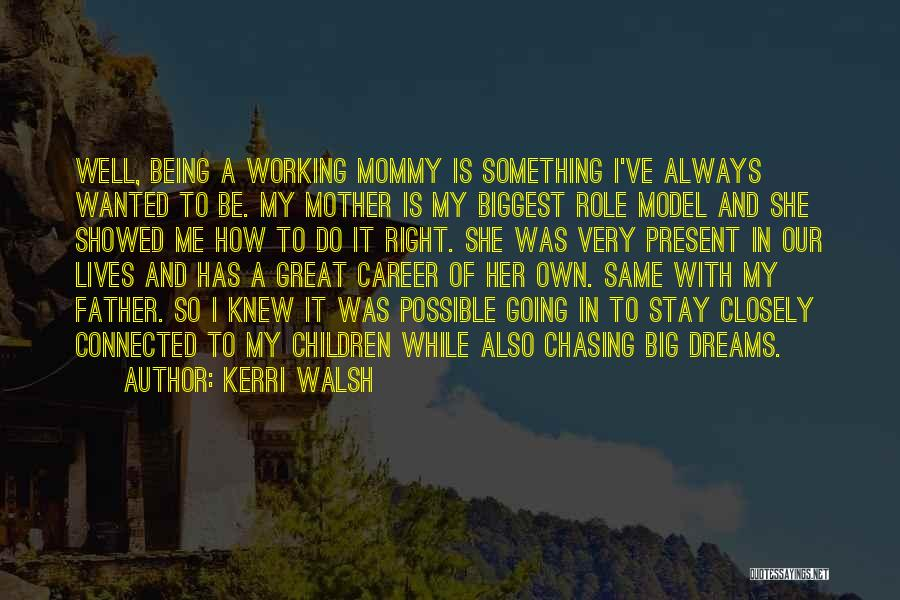 Chasing Your Dream Quotes By Kerri Walsh