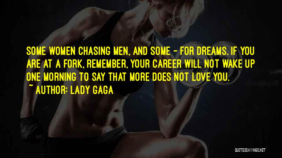 Chasing Your Dream Quotes By Lady Gaga