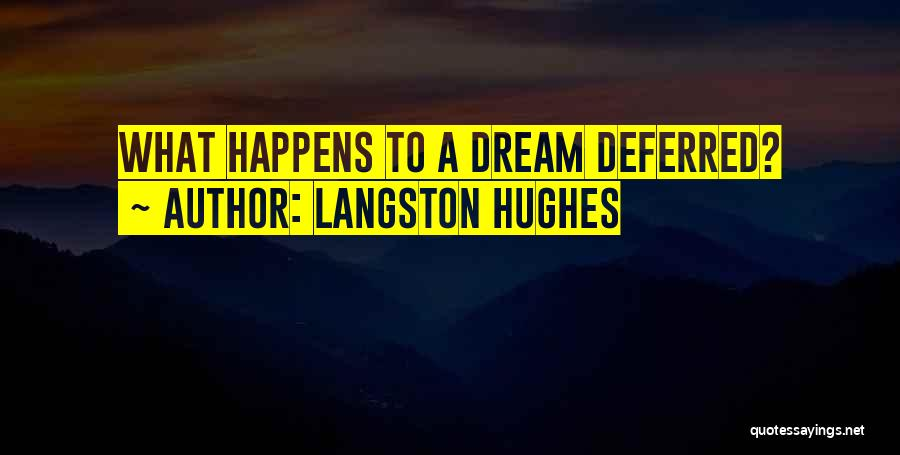 Chasing Your Dream Quotes By Langston Hughes