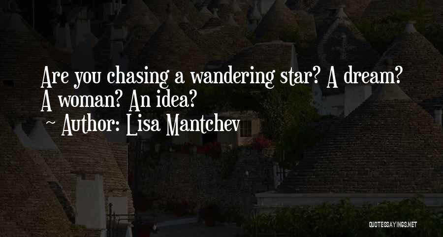 Chasing Your Dream Quotes By Lisa Mantchev