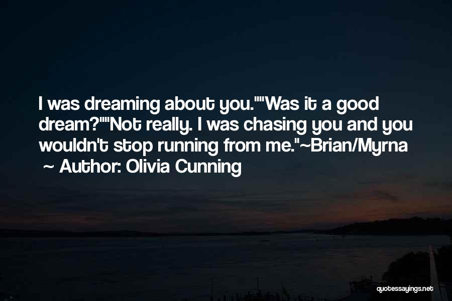 Chasing Your Dream Quotes By Olivia Cunning