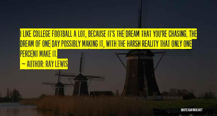Chasing Your Dream Quotes By Ray Lewis