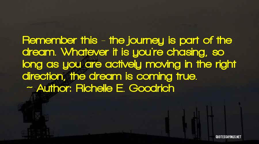 Chasing Your Dream Quotes By Richelle E. Goodrich