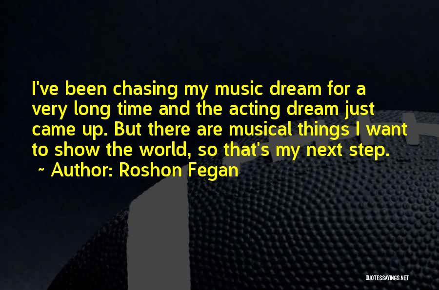 Chasing Your Dream Quotes By Roshon Fegan