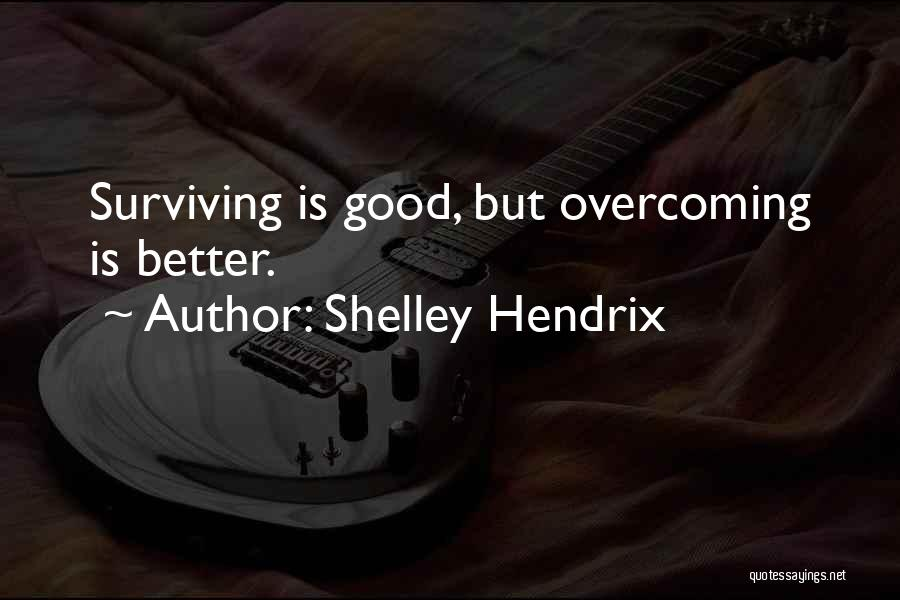 Chasing Your Dream Quotes By Shelley Hendrix