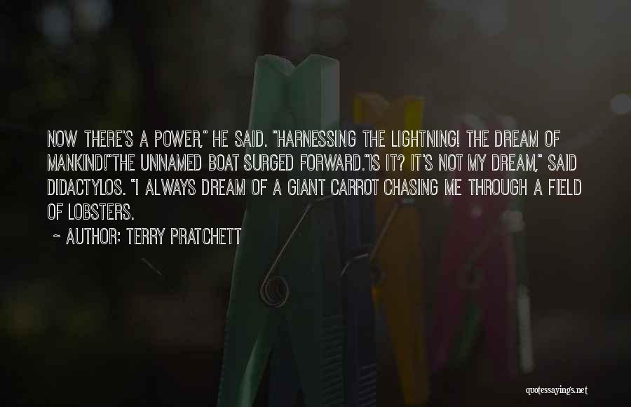 Chasing Your Dream Quotes By Terry Pratchett