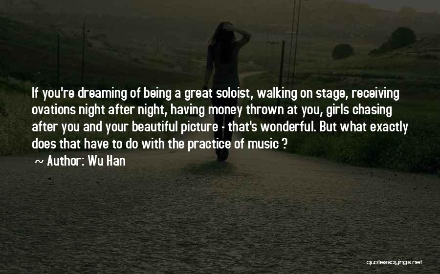 Chasing Your Dream Quotes By Wu Han