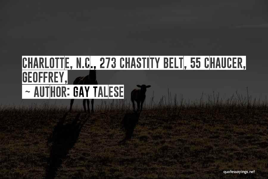 Chastity Belt Quotes By Gay Talese
