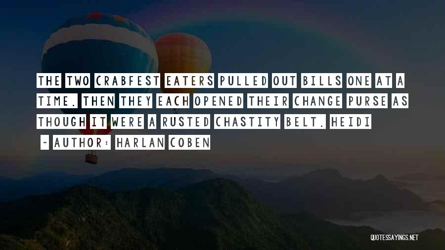 Chastity Belt Quotes By Harlan Coben