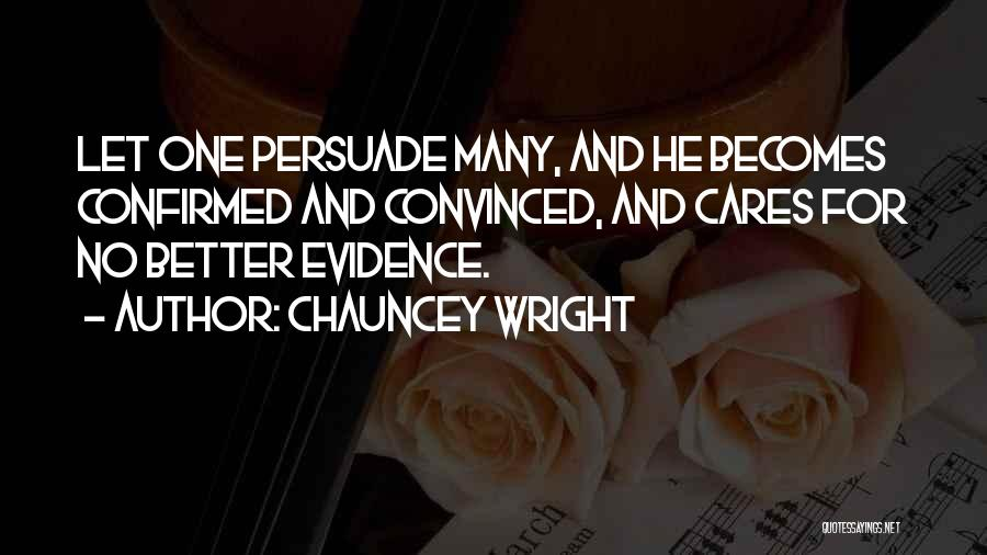 Chauncey Wright Quotes 2105026