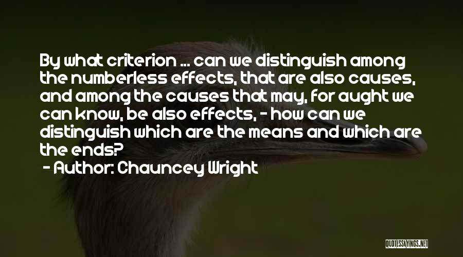 Chauncey Wright Quotes 770732