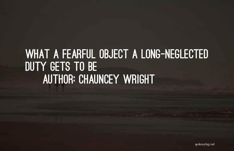 Chauncey Wright Quotes 823326