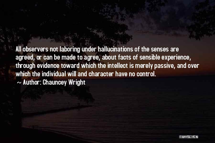 Chauncey Wright Quotes 893288