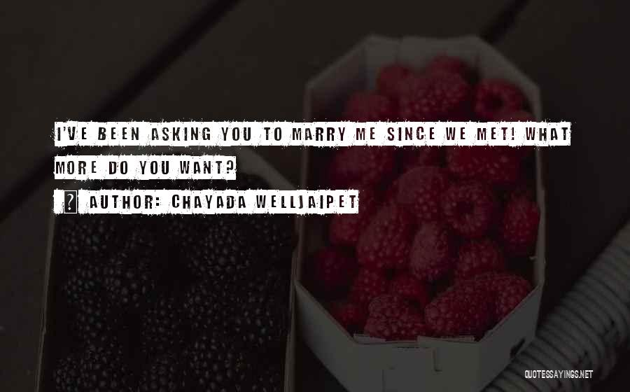 Chayada Welljaipet Quotes 1295798