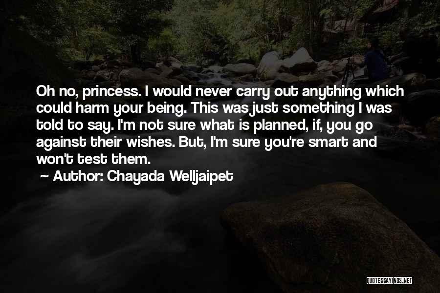 Chayada Welljaipet Quotes 317676