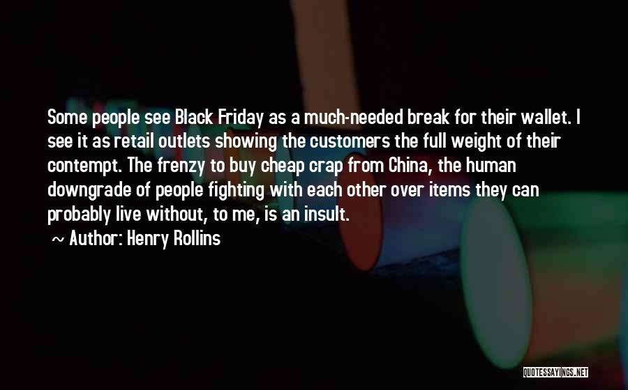 Cheap Items Quotes By Henry Rollins