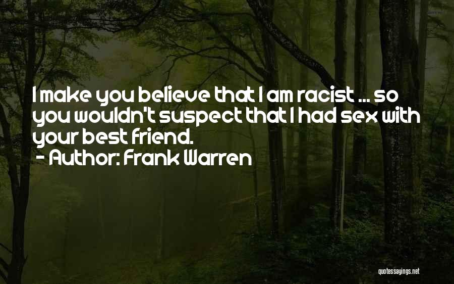 Cheating Friend Quotes By Frank Warren