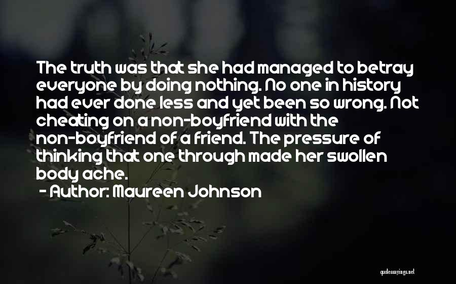 Cheating Friend Quotes By Maureen Johnson