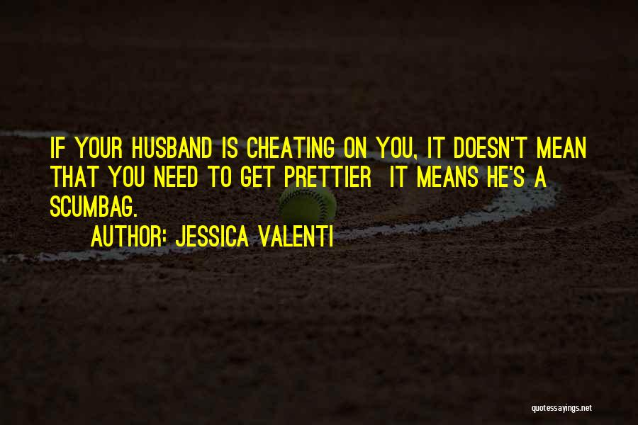Cheating Husband Quotes By Jessica Valenti