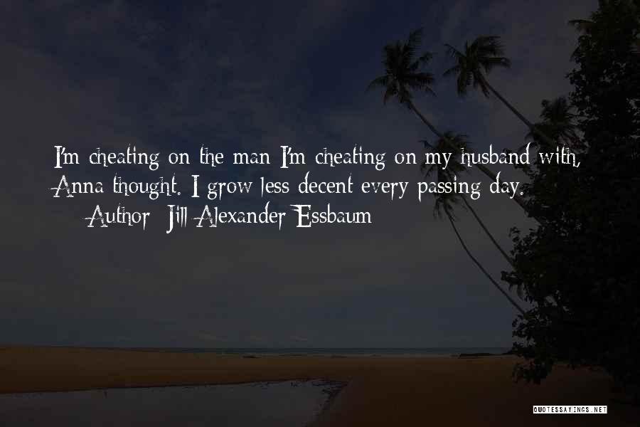 Cheating Husband Quotes By Jill Alexander Essbaum