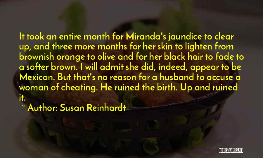 Cheating Husband Quotes By Susan Reinhardt