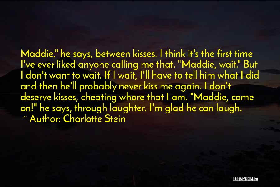 Cheating Whore Quotes By Charlotte Stein