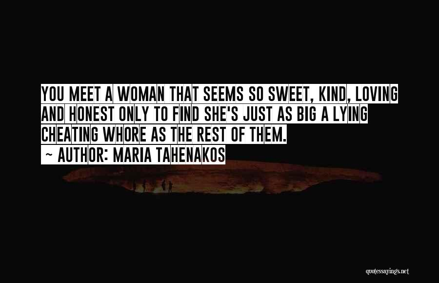 Cheating Whore Quotes By Maria Tahenakos