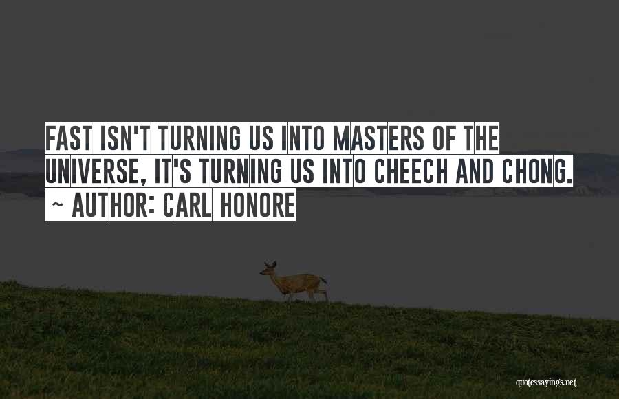 Cheech And Chong Quotes By Carl Honore