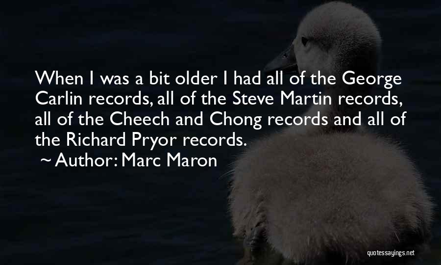 Cheech And Chong Quotes By Marc Maron