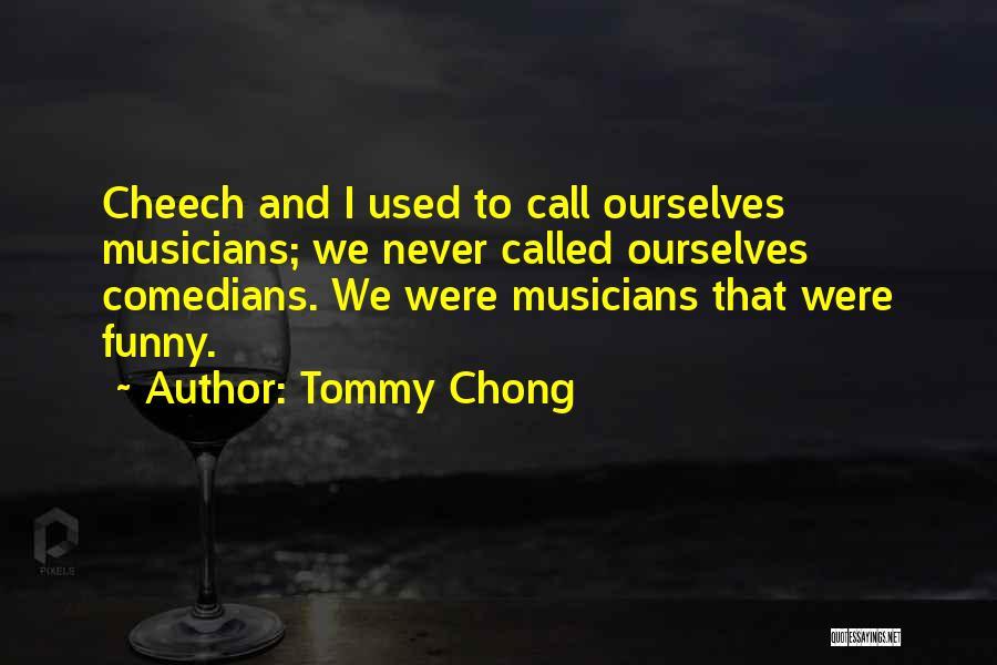 Top 13 Cheech & Chong Quotes & Sayings