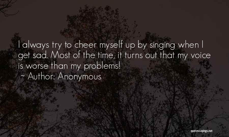 Cheer Voice Over Quotes By Anonymous
