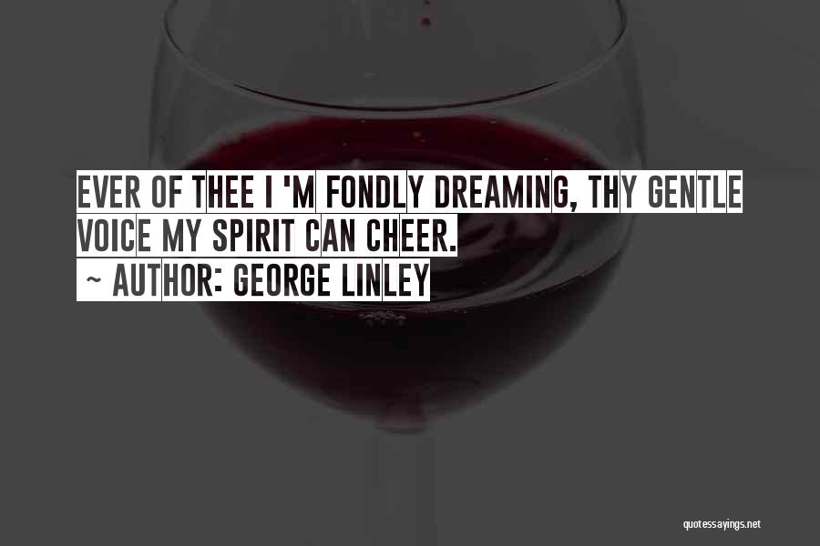 Cheer Voice Over Quotes By George Linley