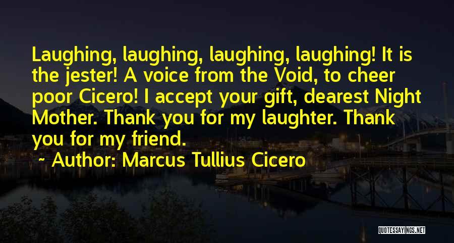 Cheer Voice Over Quotes By Marcus Tullius Cicero