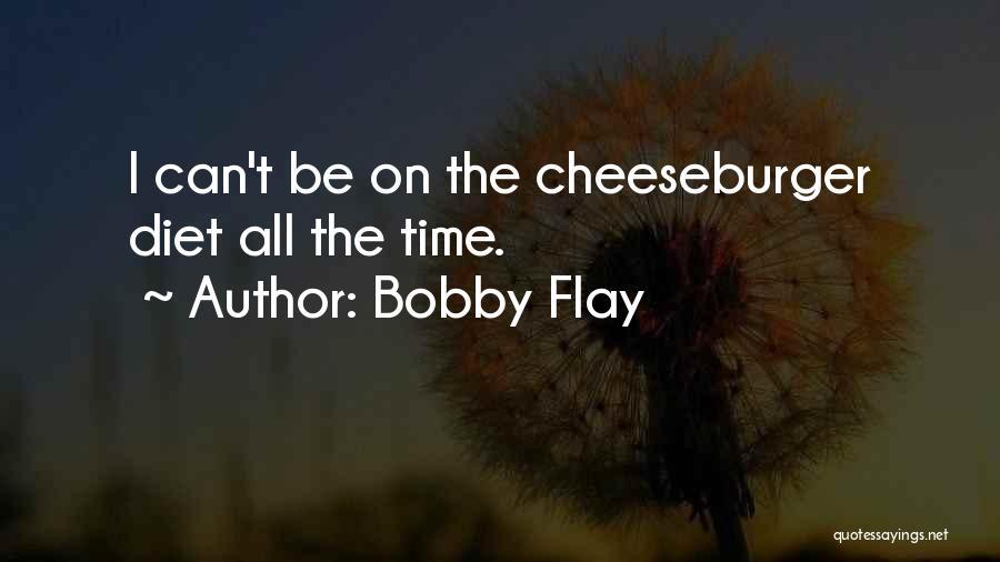 Cheeseburger Quotes By Bobby Flay