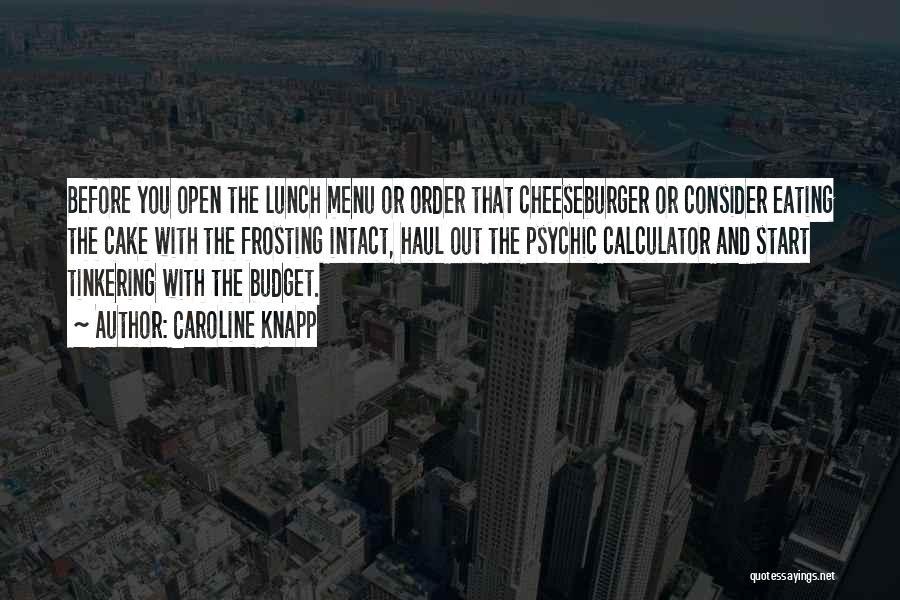 Cheeseburger Quotes By Caroline Knapp