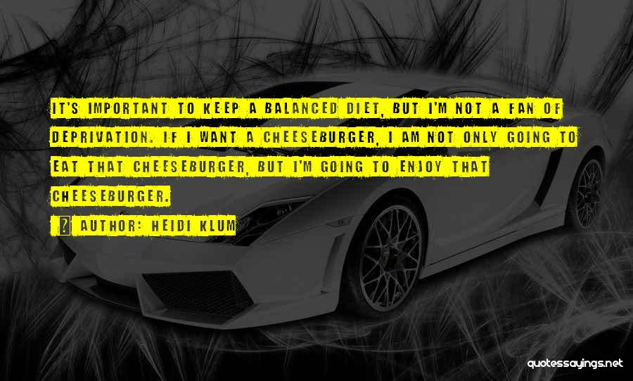 Cheeseburger Quotes By Heidi Klum