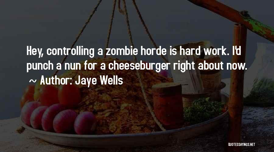 Cheeseburger Quotes By Jaye Wells