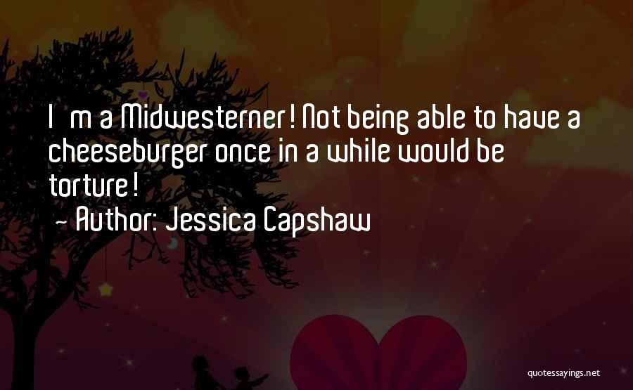Cheeseburger Quotes By Jessica Capshaw