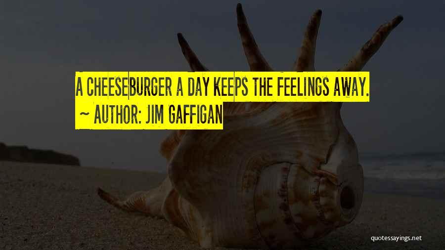 Cheeseburger Quotes By Jim Gaffigan