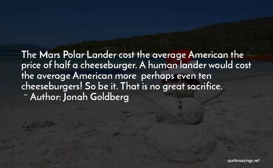 Cheeseburger Quotes By Jonah Goldberg