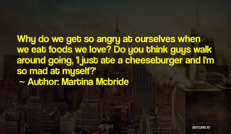 Cheeseburger Quotes By Martina Mcbride