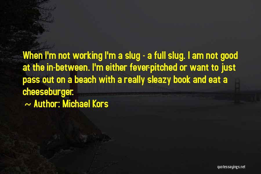Cheeseburger Quotes By Michael Kors