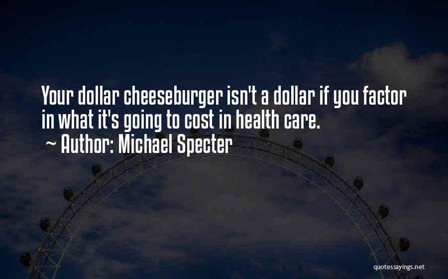 Cheeseburger Quotes By Michael Specter