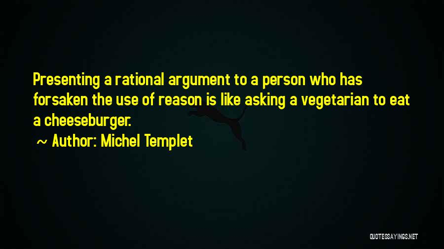 Cheeseburger Quotes By Michel Templet