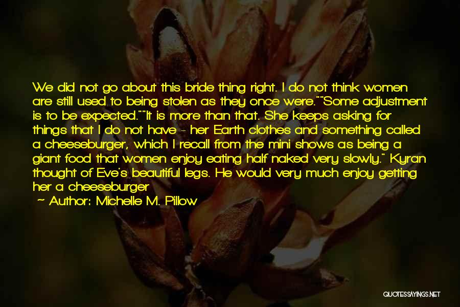 Cheeseburger Quotes By Michelle M. Pillow