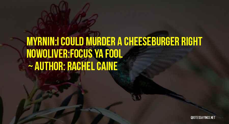 Cheeseburger Quotes By Rachel Caine