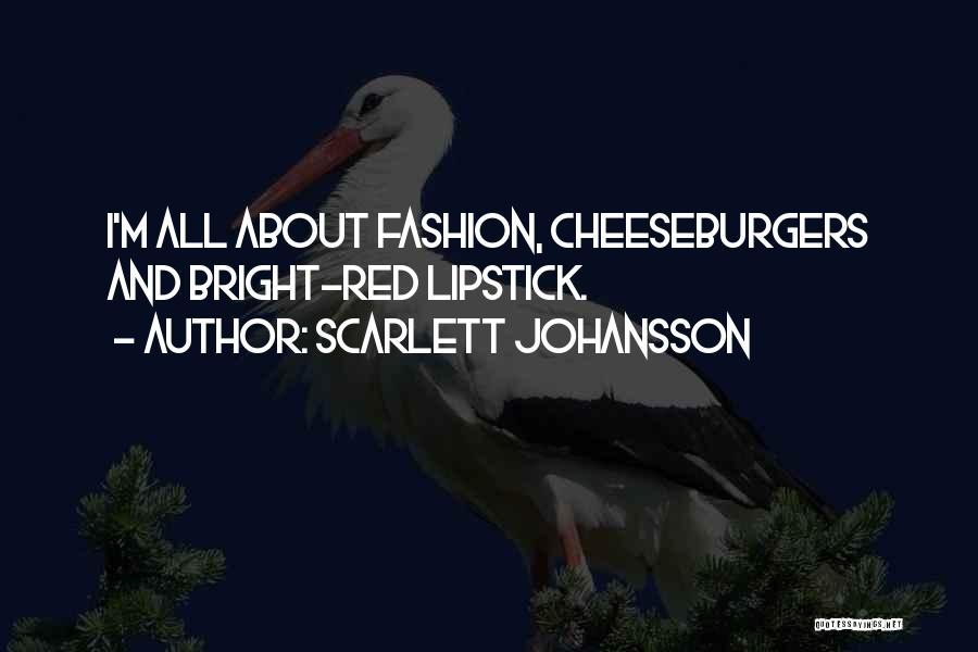 Cheeseburger Quotes By Scarlett Johansson