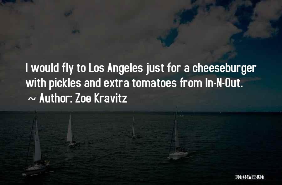 Cheeseburger Quotes By Zoe Kravitz