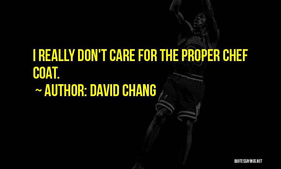 Chef Coat Quotes By David Chang