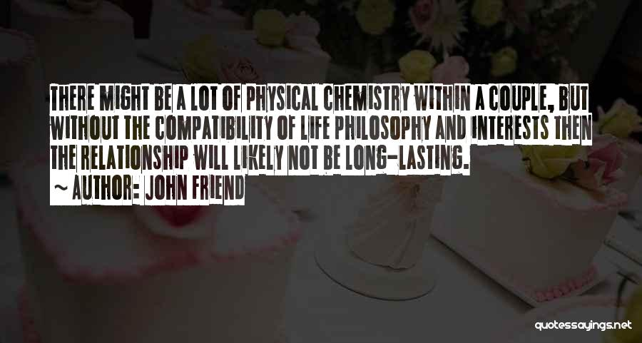 Chemistry In Relationship Quotes By John Friend